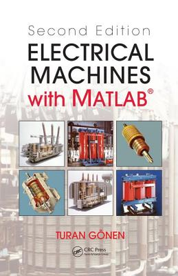 Electrical Machines With Matlab By Gonen, Turan