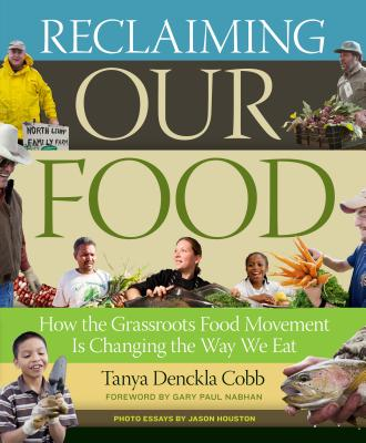 Reclaiming Our Food By Cobb, Tonya Denckla